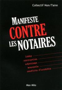 Manifeste contre les notaires : lobby, corruption, népotisme, monopole, conflits d'intérêts