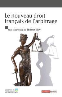 Le nouveau droit français de l'arbitrage