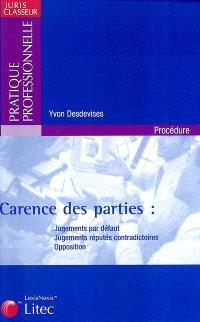 Carence des parties : jugements par défaut, jugements réputés contradictoires, opposition