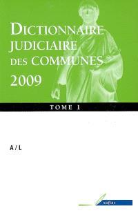 Dictionnaire judiciaire des communes 2009