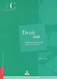 Droit civil : préparation au concours, adjoint administratif, catégorie C