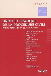 Droit et pratique de la procédure civile : droit interne, droit communautaire : 2009-2010