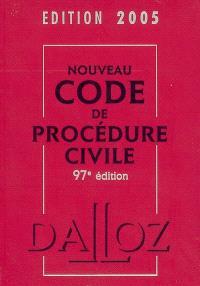 Nouveau code de procédure civile 2005 : code de procédure civile, code de l'organisation judiciaire, voies d'exécution