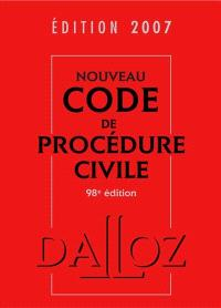 Nouveau code de procédure civile 2007 : code de procédure civile, code de l'organisation judiciaire, voies d'exécution