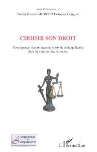 Choisir son droit : conséquences économiques du choix du droit applicable dans les contrats internationaux