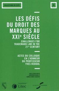 Les défis du droit des marques au XXIe siècle = Challenges for trademark law in the 21st century : actes du colloque en l'honneur du professeur Yves Reboul