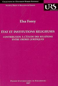 Etat et institutions religieuses : contribution à l'étude des relations entre ordres juridiques