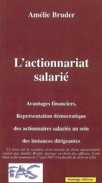 L'actionnariat salarié : avantages financiers, représentation démocratique des actionnaires salariés au sein des instances dirigeantes