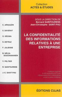 La confidentialité des informations relatives à une entreprise : actes du colloque organisé le 26 septembre 2013