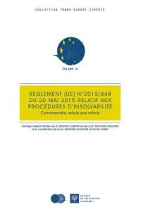 Le règlement (UE) n° 2015-848 du 20 mai 2015 relatif aux procédures d'insolvabilité : commentaire article par article