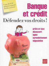 Banque et crédit : défendez vos droits !