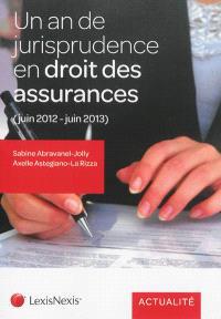 Un an de jurisprudence en droit des assurances : juin 2012-juin 2013