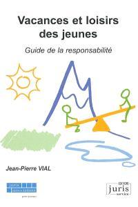 Vacances et loisirs des jeunes : guide de la responsabilité