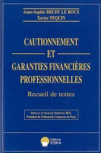 Cautionnement et garanties financières professionnelles : recueil de textes