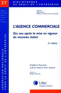 L'agence commerciale, 10 ans après la mise en vigueur du nouveau statut