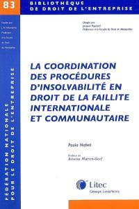 La coordination des procédures d'insolvabilité en droit de la faillite internationale et communautaire
