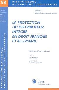 La protection du distributeur intégré en droit français et allemand