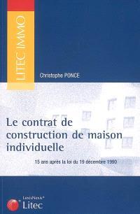 Le contrat de construction de maison individuelle : 15 ans après la loi du 19 décembre 1990