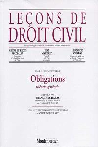 Leçons de droit civil. Volume 2-1, Les obligations : théorie générale