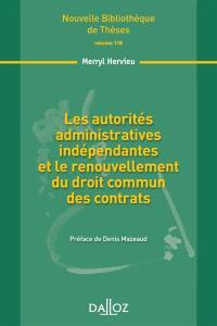 Les autorités administratives indépendantes et le renouvellement du droit commun des contrats