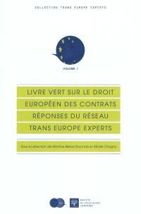 Livre vert sur le droit européen des contrats : réponses du réseau Trans Europe Experts