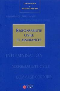 Responsabilité civile et assurances : études offertes à Hubert Groutel