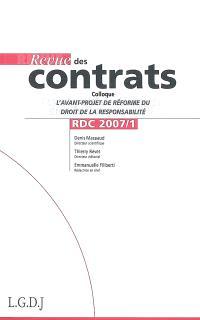 Revue des contrats. n° 1 (2007), La réforme du droit des contrats : projets et perspectives : actes du colloque du 25 octobre 2005