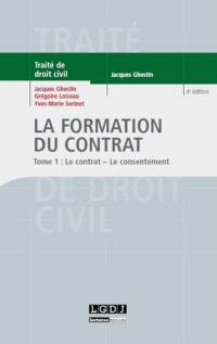 Traité de droit civil, Les obligations, La formation du contrat. Volume 1, Le contrat, le consentement
