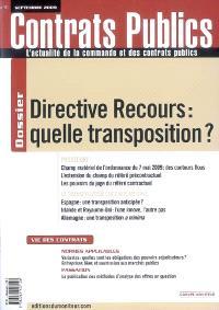 Actualité de la commande et des contrats publics (L'). n° 91, Directive recours, quelle transposition ?