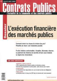 Actualité de la commande et des contrats publics (L'). n° 90, L'exécution financière des marchés publics