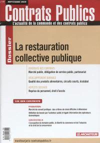 Actualité de la commande et des contrats publics (L'). n° 124, La restauration collective publique