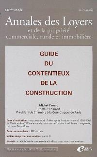 Annales des loyers et de la propriété commerciale, rurale et immobilière. n° 11(2008), Guide du contentieux de la construction