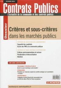 Contrats publics, l'actualité de la commande et des contrats publics. n° 129, Critères et sous-critères dans les marchés publics