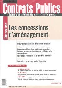 Contrats publics, l'actualité de la commande et des contrats publics. n° 93, Les concessions d'aménagement