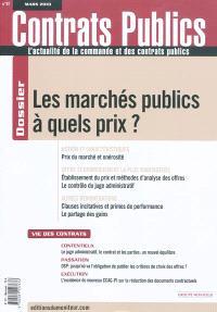 Contrats publics, l'actualité de la commande et des contrats publics. n° 97, Les marchés publics à quels prix ?