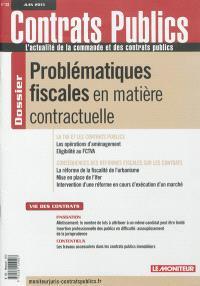 Contrats publics, l'actualité de la commande et des contrats publics. n° 133, Problématiques fiscales en matière contractuelle
