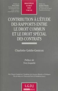 Contribution à l'étude des rapports entre le droit commun et le droit spécial des contrats