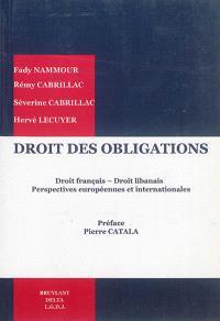 Droit des obligations : droit français, droit libanais : perspectives européennes et internationales