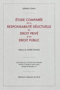 Etude comparée de la responsabilité délictuelle en droit privé et en droit public