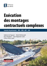 Exécution des montages contractuels complexes : contrats de partenariats, BEA, BEH, AOT, LOA