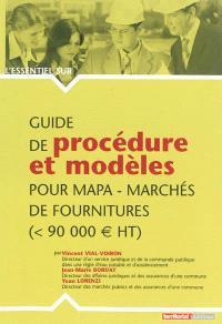 Guide de procédure et modèles pour MAPA : marchés de fournitures (inférieurs à 90 000 euros HT)
