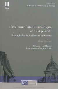 L'assurance entre loi islamique et droit positif : l'exemple des droits français et libanais