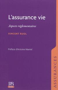 L'assurance-vie : aspects réglementaires
