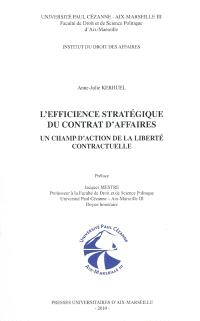 L'efficience stratégique du contrat d'affaires : un champ d'action de la liberté contractuelle