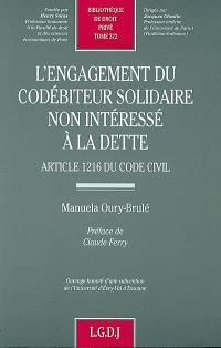 L'engagement du codébiteur solidaire non intéressé à la dette : article 1216 du code civil