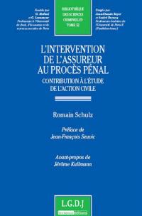 L'intervention de l'assureur au procès pénal : contribution à l'étude de l'action civile