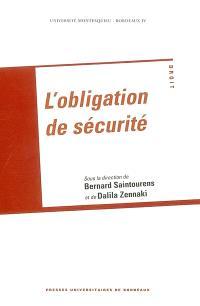 L'obligation de sécurité : actes du colloque franco-algérien, Université Montesquieu Bordeaux IV, Université d'Oran Es-Sénia, 22 mai 2002