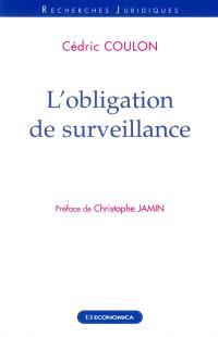 L'obligation de surveillance : essais sur la prévention du fait d'autrui en droit français de la responsabilité civile