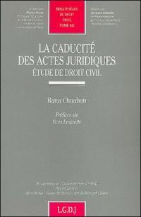 La caducité des actes juridiques : étude de droit civil