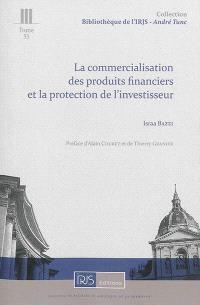 La commercialisation des produits financiers et la protection de l'investisseur